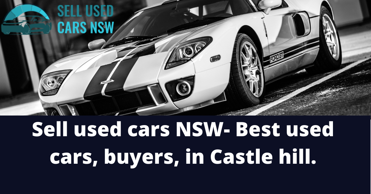 Sell used cars NSW- Best used cars, buyers, in Castle hill.