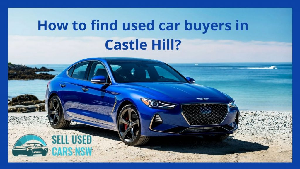 How to find used car buyers in Castle Hill?