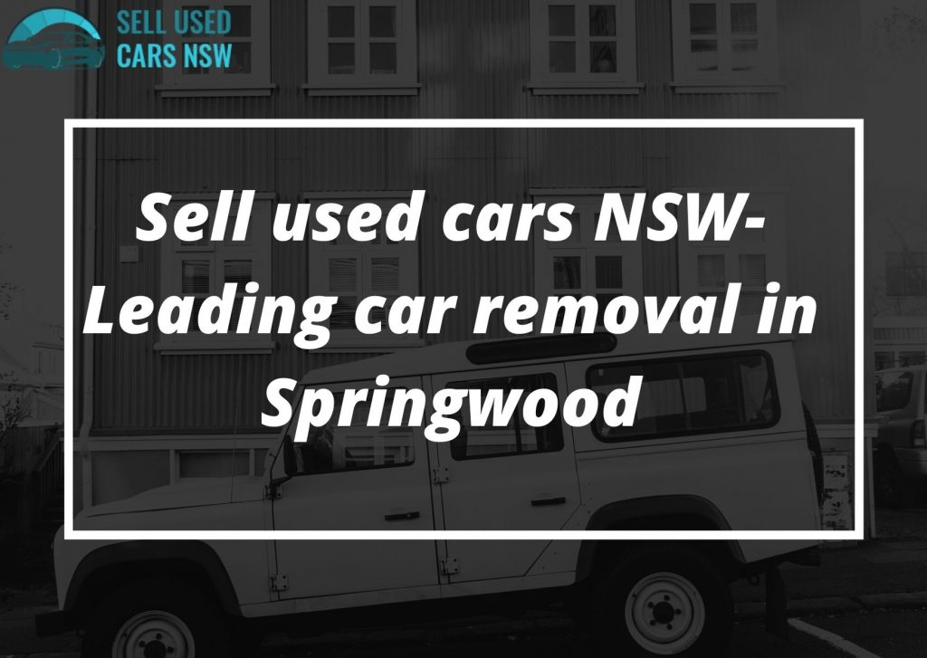 Sell used cars NSW- Leading car removal in Springwood.