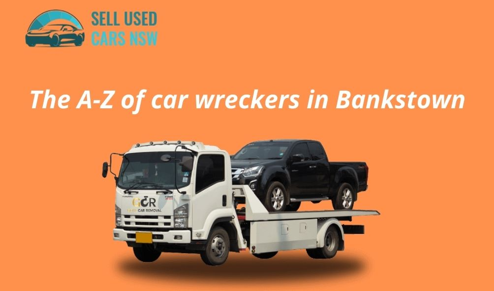 The A-Z of car wreckers in Bankstown
