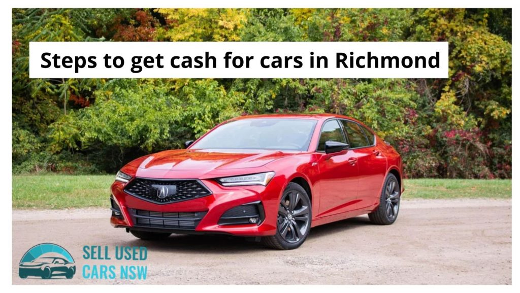 Steps to get cash for cars in Richmond